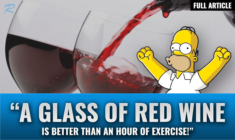 a glass of red wine is better than an hour of exercise