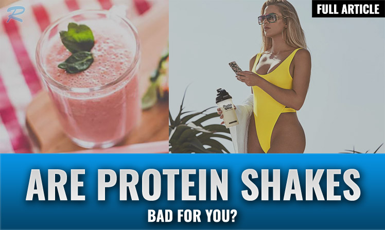 are protein shakes bad for you
