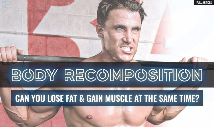 can you lose fat and build muscle at the same time