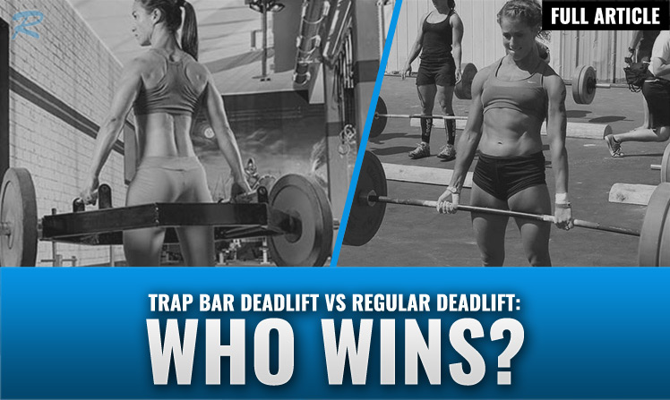 TRAP BAR DEADLIFT VS REGULAR DEADLIFT